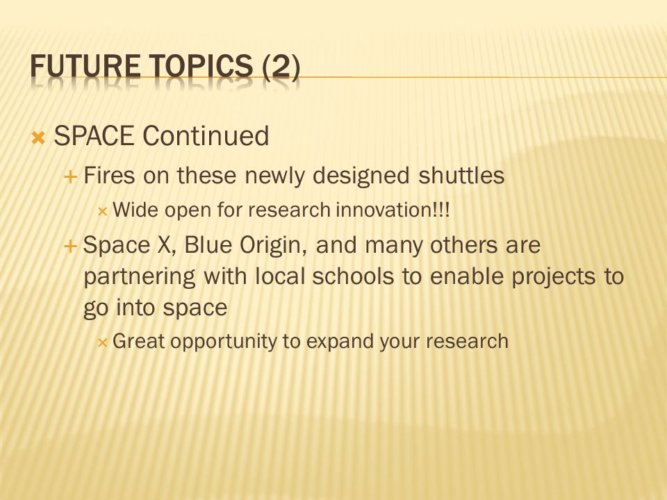 Future topics (2) SPACE Continued