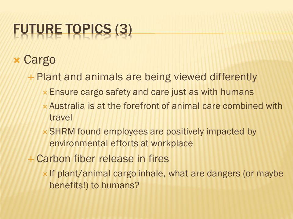 Future topics (3) Cargo Plant and animals are being viewed differently