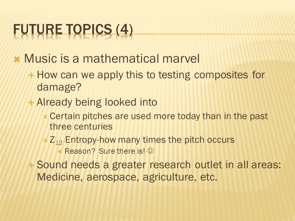 Future topics (4) Music is a mathematical marvel