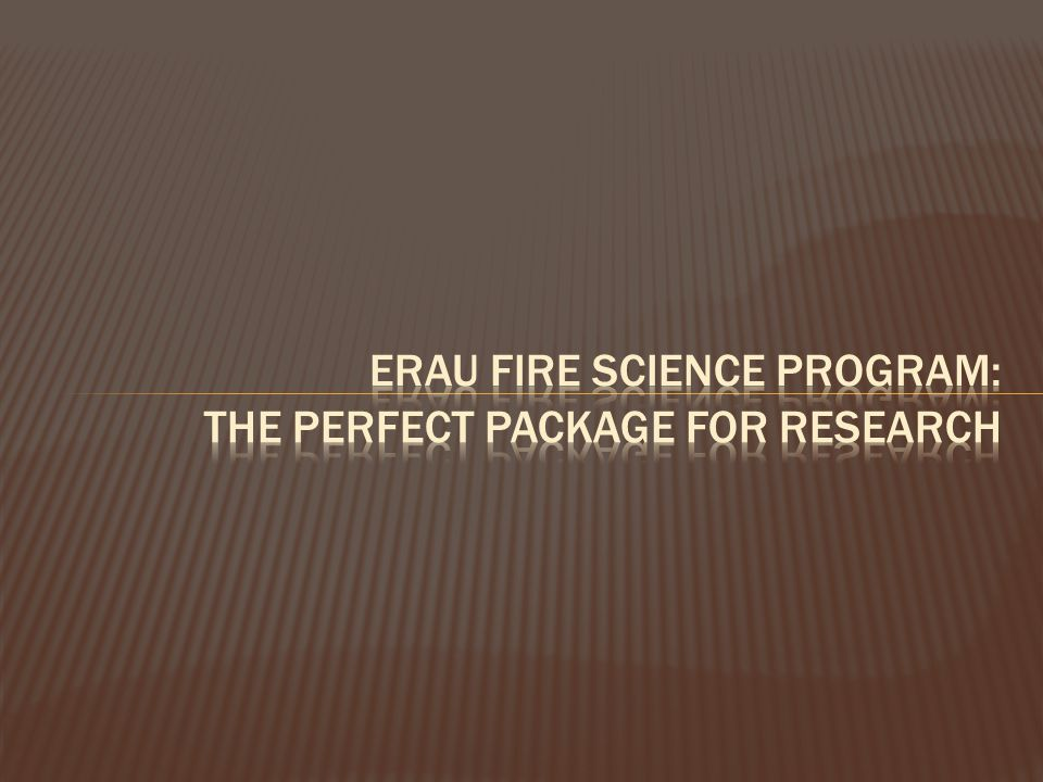 ERAU fire science program: the perfect package for research