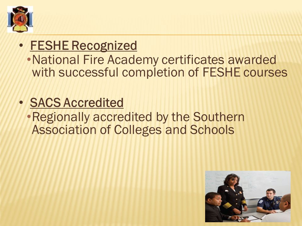 FESHE Recognized National Fire Academy certificates awarded with successful completion of FESHE courses.