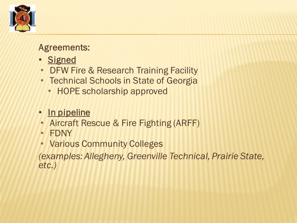 Agreements: Signed. DFW Fire & Research Training Facility. Technical Schools in State of Georgia.