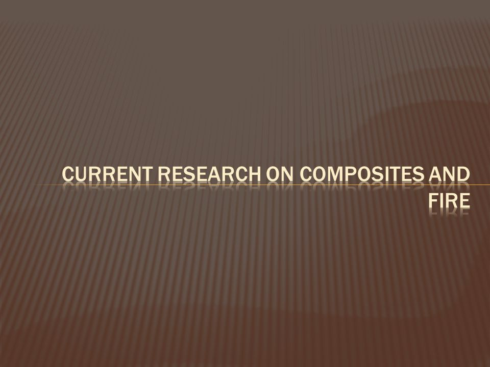 Current research on composites and fire