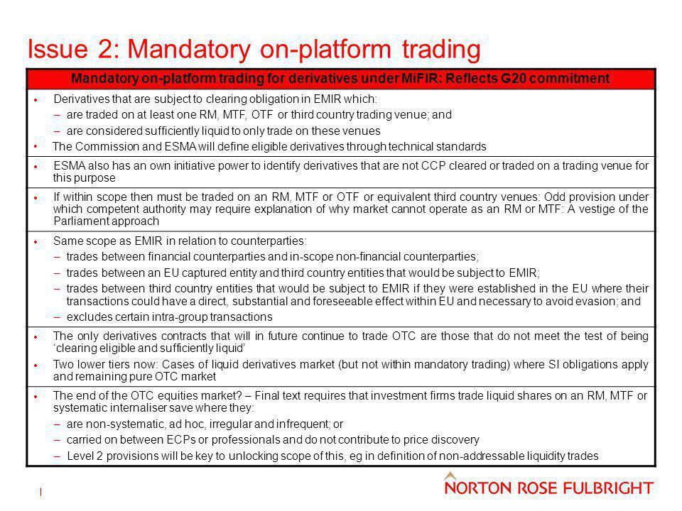 Issue 2: Mandatory on-platform trading