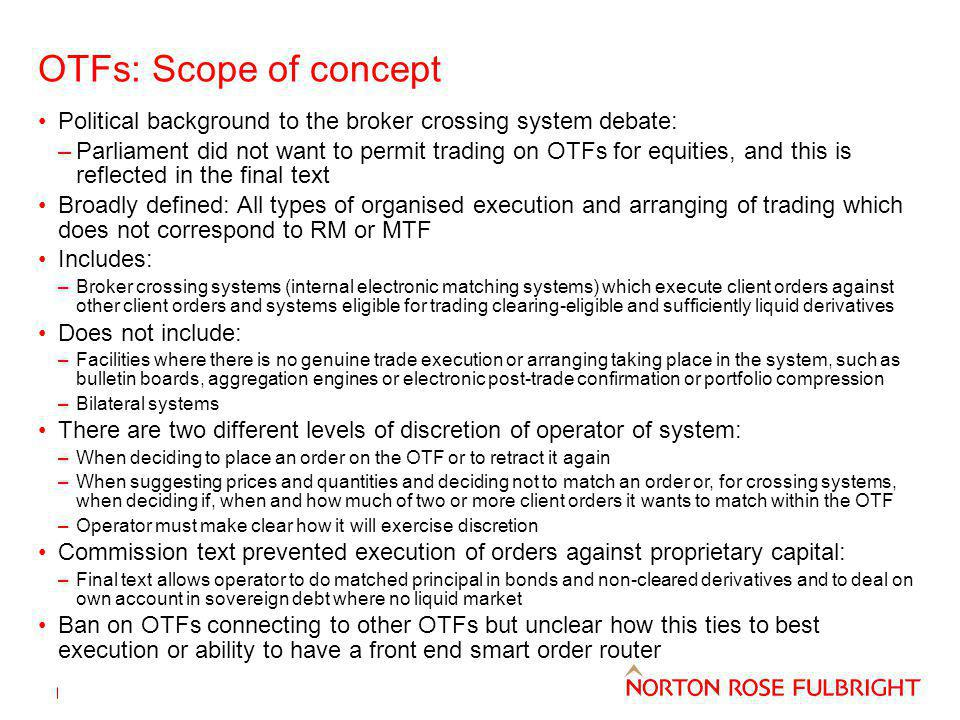 OTFs: Scope of concept Political background to the broker crossing system debate: