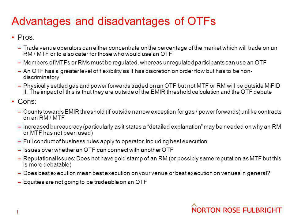 Advantages and disadvantages of OTFs