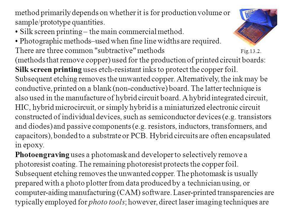 method primarily depends on whether it is for production volume or sample/prototype quantities.