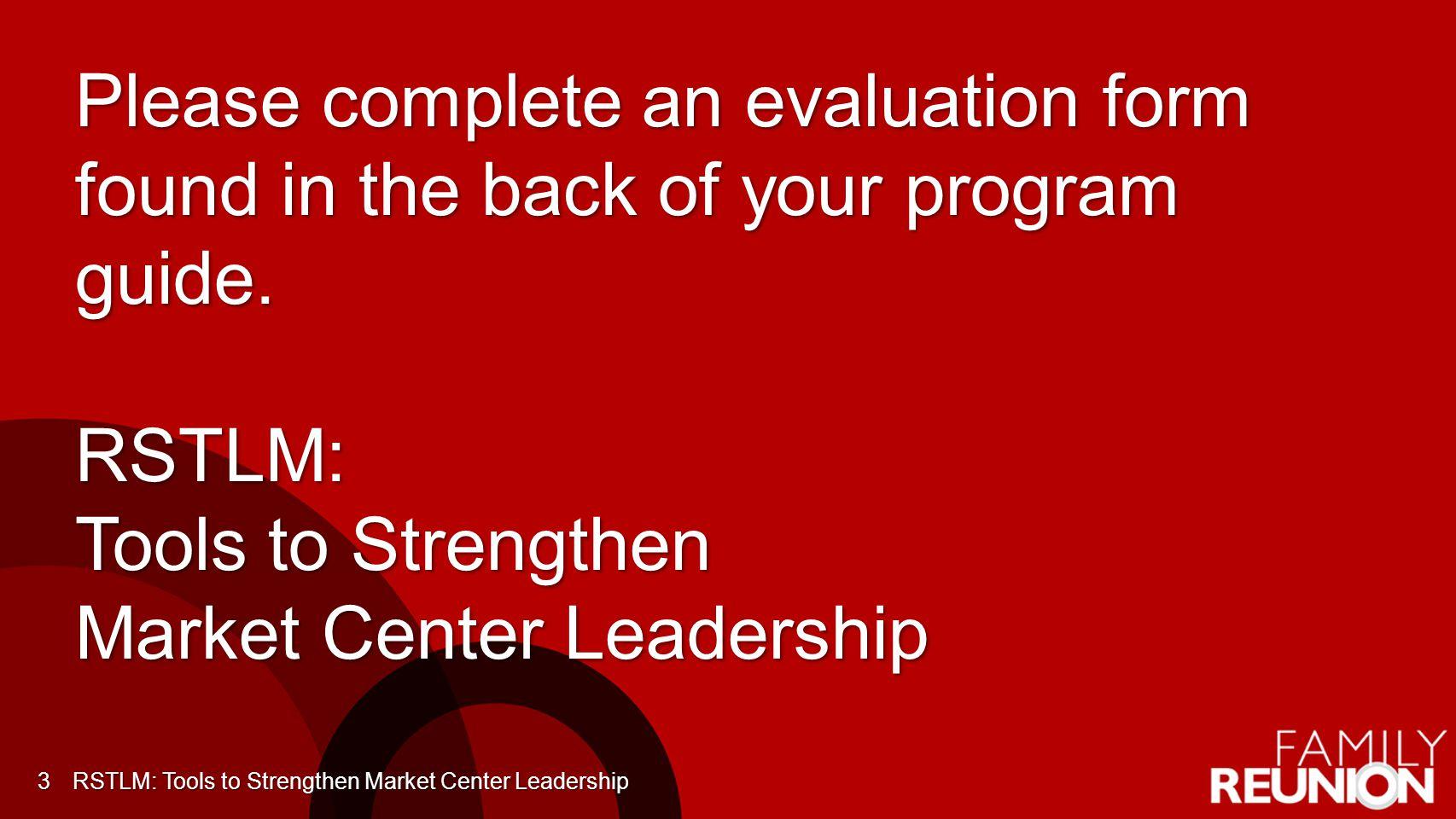 RSTLM: Tools to Strengthen Market Center Leadership