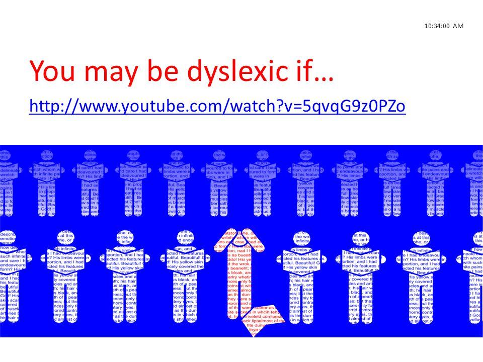 You may be dyslexic if… http://www.youtube.com/watch v=5qvqG9z0PZo