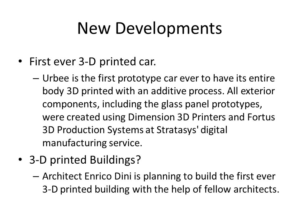 New Developments First ever 3-D printed car. 3-D printed Buildings