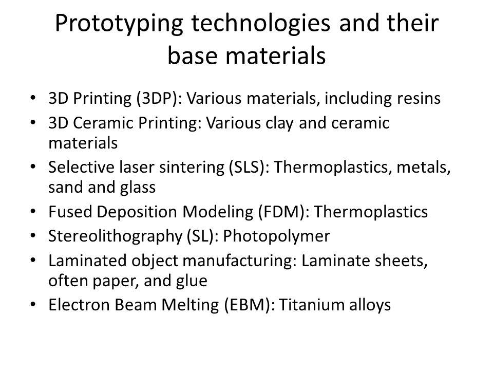 Prototyping technologies and their base materials