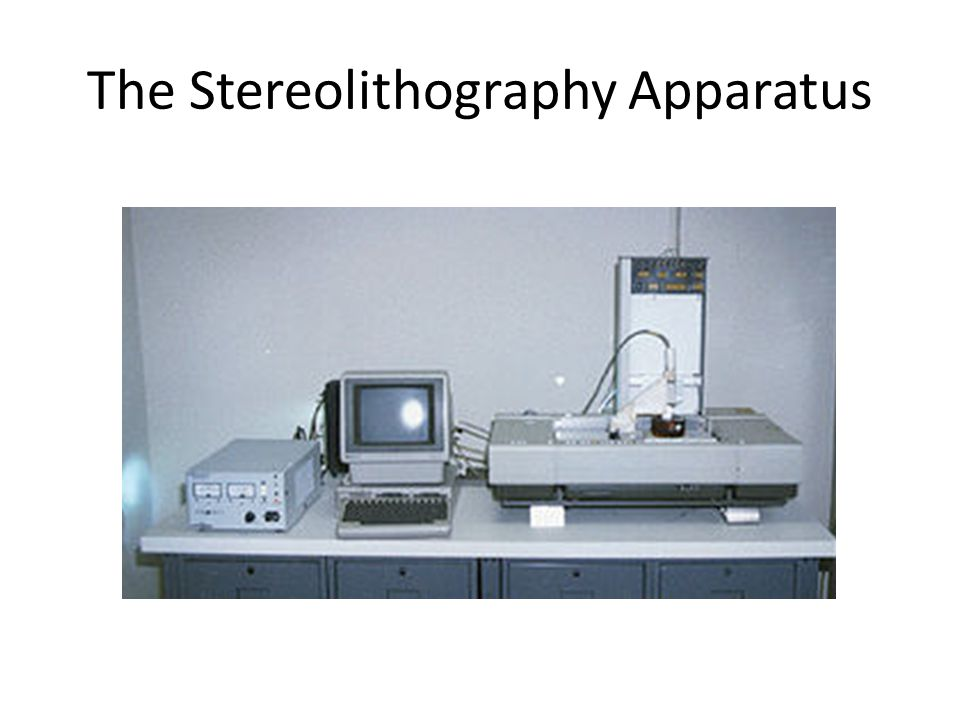 The Stereolithography Apparatus