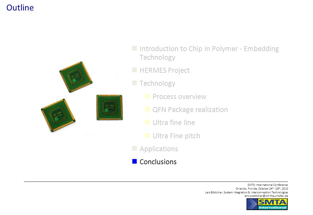 Outline Introduction to Chip in Polymer - Embedding Technology