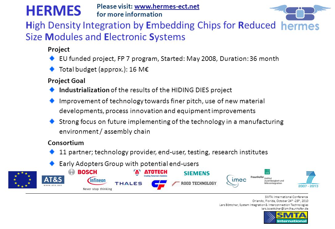HERMES High Density Integration by Embedding Chips for Reduced Size Modules and Electronic Systems.