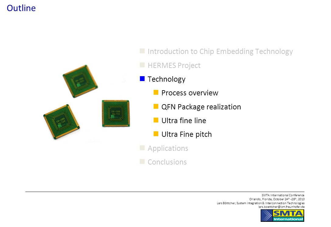 Outline Introduction to Chip Embedding Technology HERMES Project