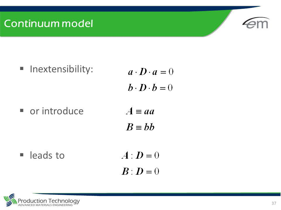 Continuum model Inextensibility: or introduce leads to