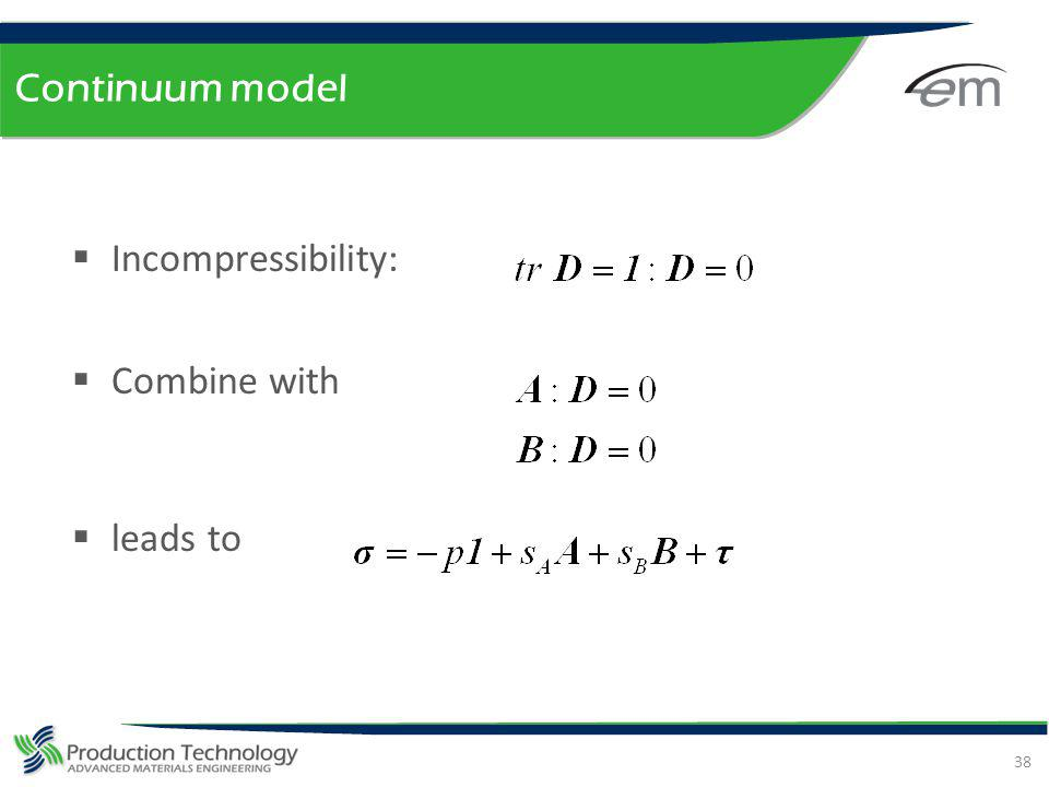Continuum model Incompressibility: Combine with leads to