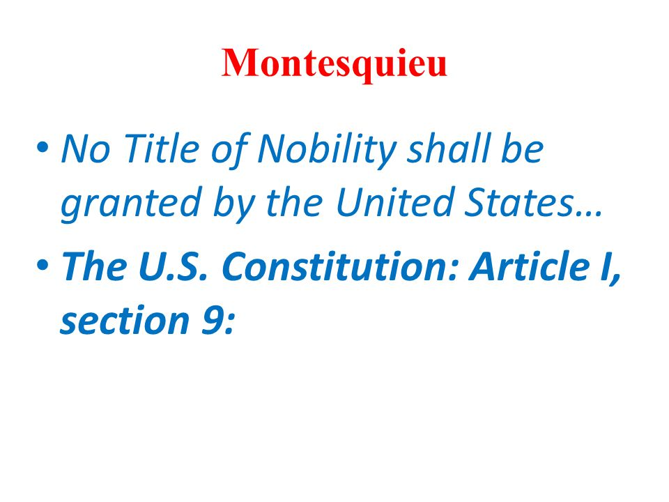 No Title of Nobility shall be granted by the United States…