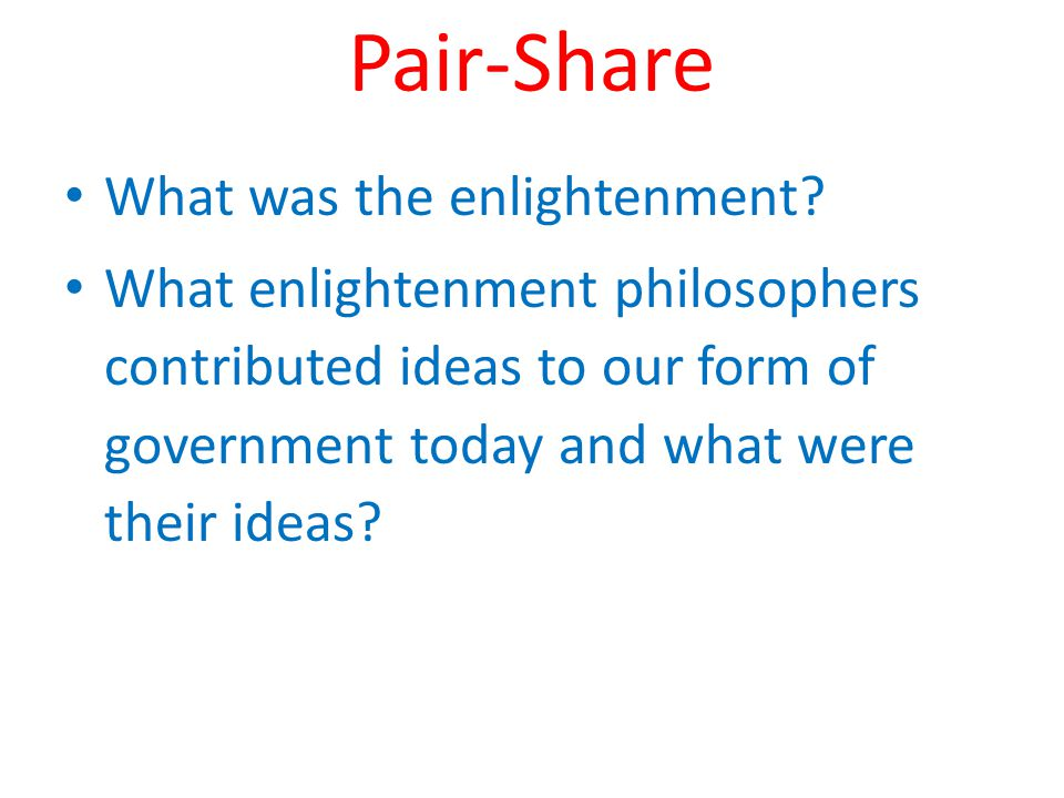 Pair-Share What was the enlightenment