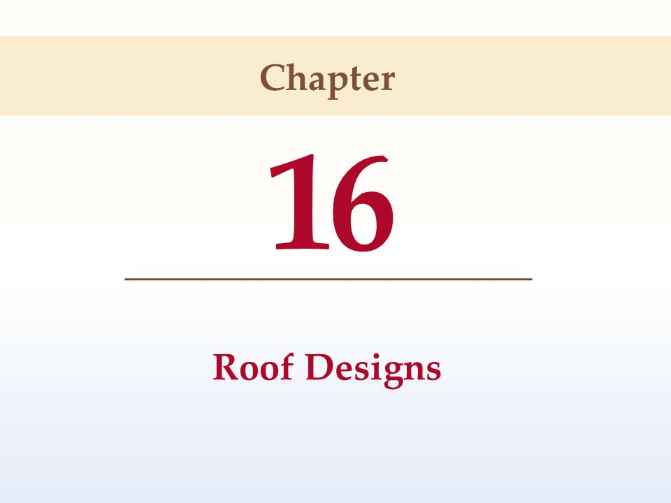 Chapter 16 roof designs chapter 16 roof designs ppt for Roof designer online