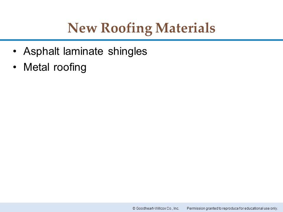New Roofing Materials Asphalt laminate shingles Metal roofing