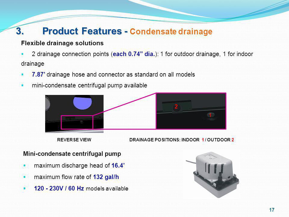 3. Product Features - Condensate drainage