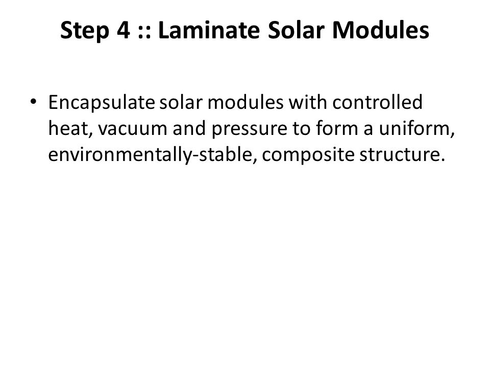 Step 4 :: Laminate Solar Modules