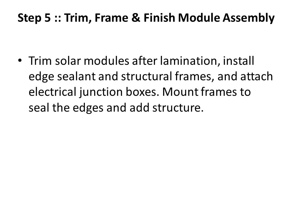 Step 5 :: Trim, Frame & Finish Module Assembly