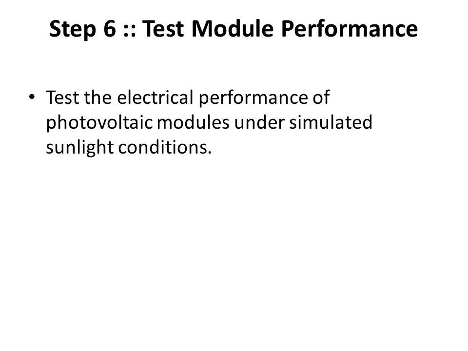 Step 6 :: Test Module Performance