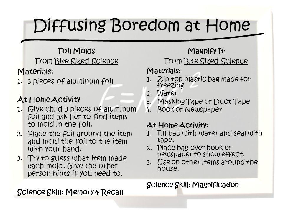 Diffusing Boredom at Home