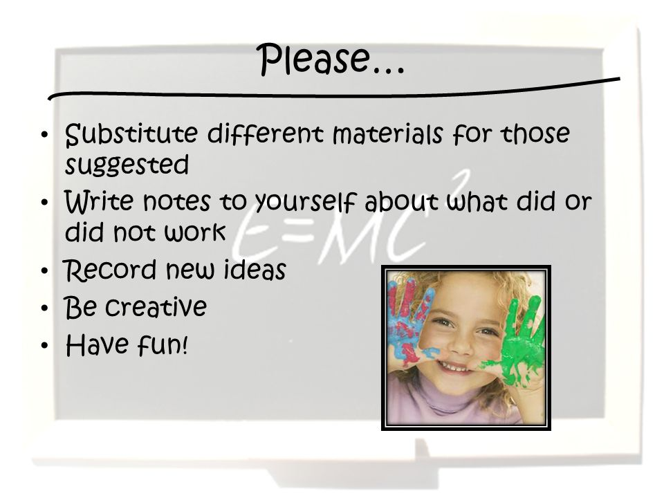 Please… Substitute different materials for those suggested