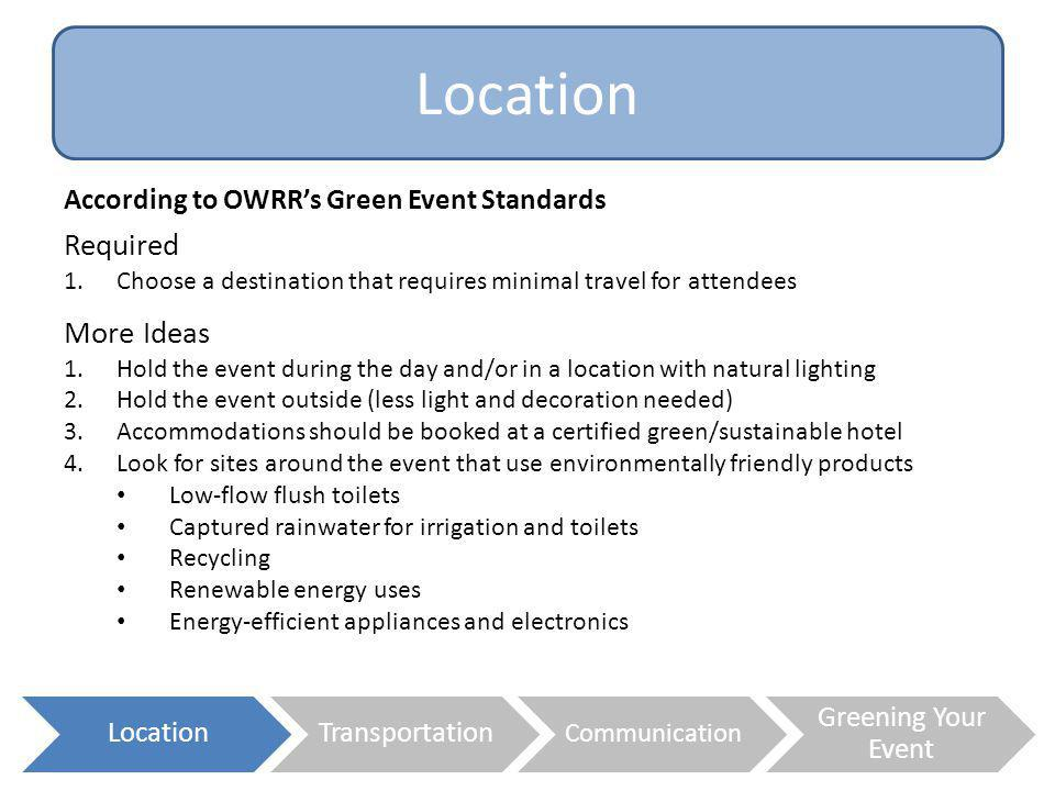 Location Required More Ideas According to OWRR's Green Event Standards