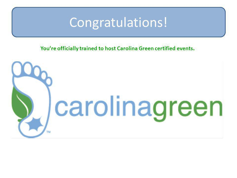 You're officially trained to host Carolina Green certified events.