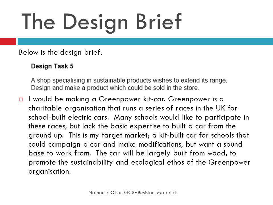The Design Brief Below is the design brief: