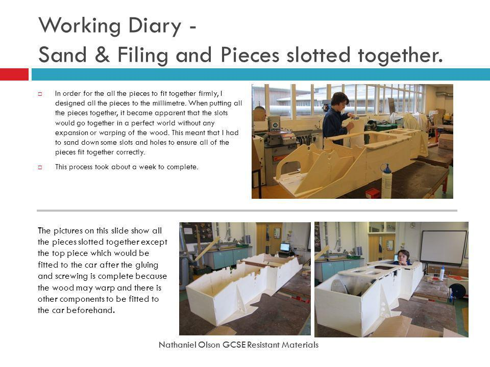 Working Diary - Sand & Filing and Pieces slotted together.