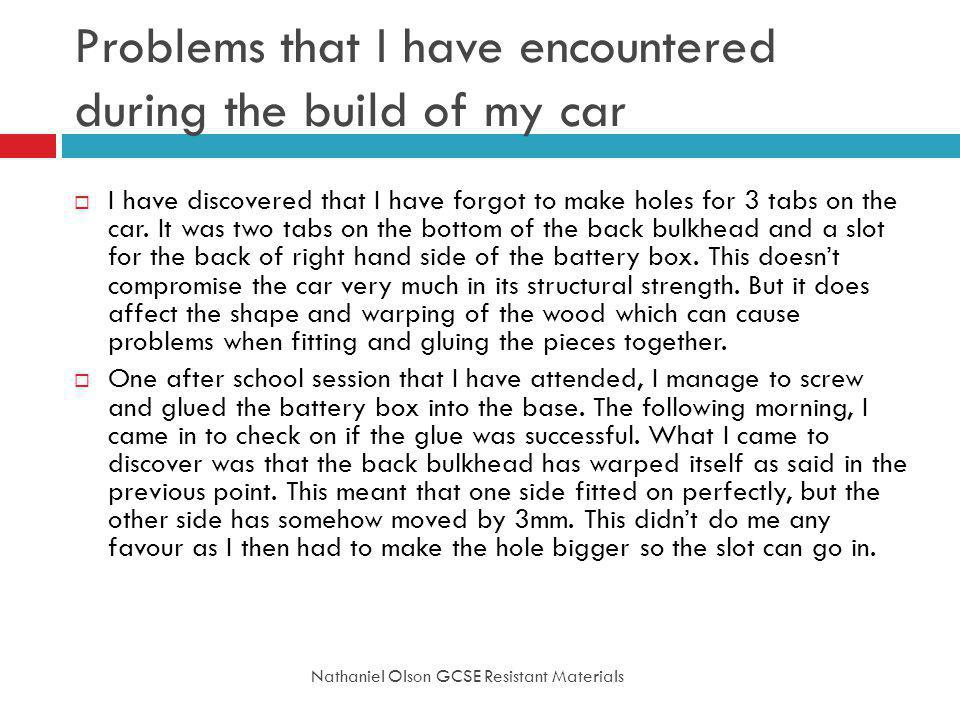 Problems that I have encountered during the build of my car