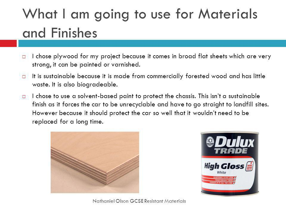 What I am going to use for Materials and Finishes