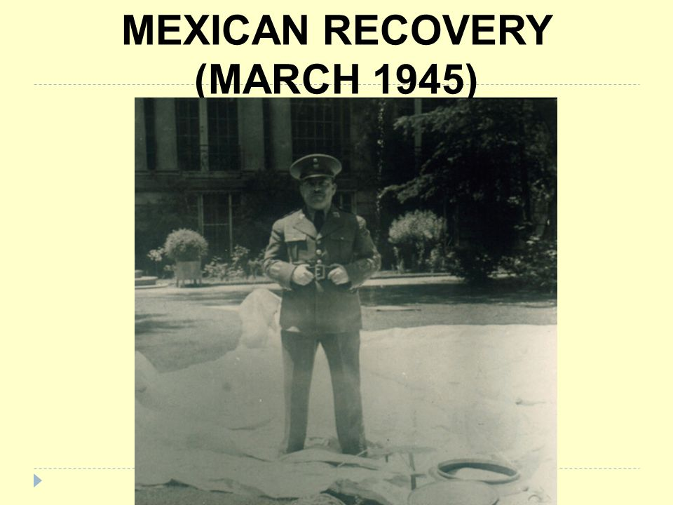 MEXICAN RECOVERY (MARCH 1945)