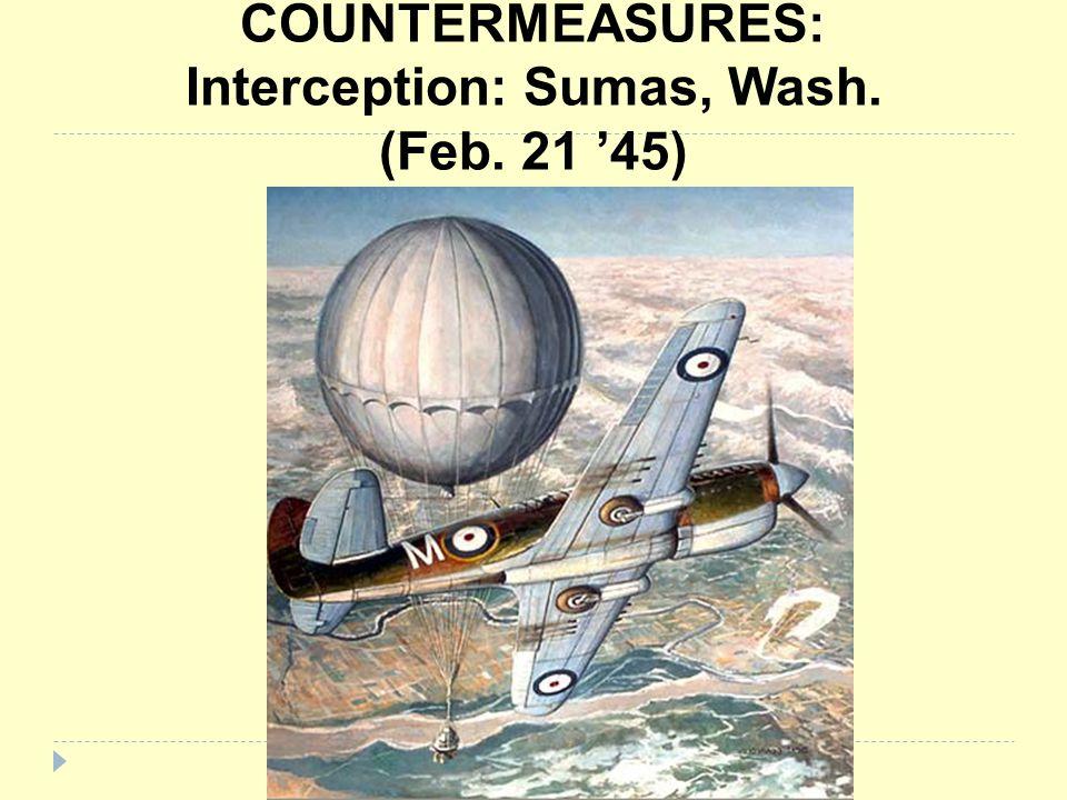 COUNTERMEASURES: Interception: Sumas, Wash. (Feb. 21 '45)