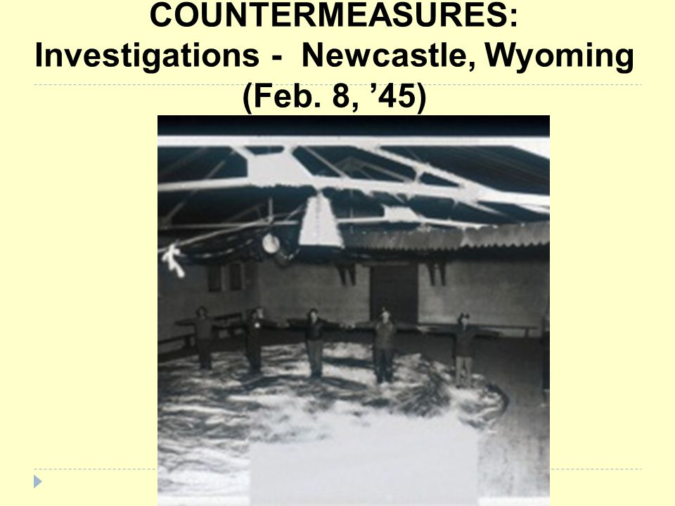COUNTERMEASURES: Investigations - Newcastle, Wyoming (Feb. 8, '45)
