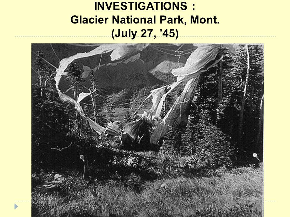 INVESTIGATIONS : Glacier National Park, Mont. (July 27, '45)