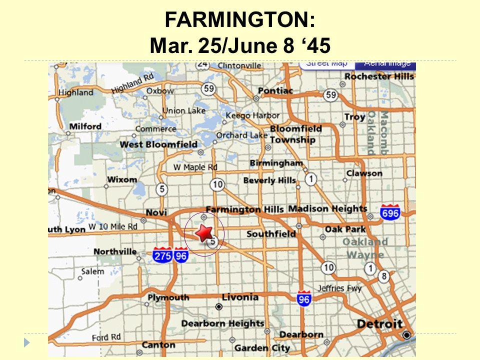 FARMINGTON: Mar. 25/June 8 '45
