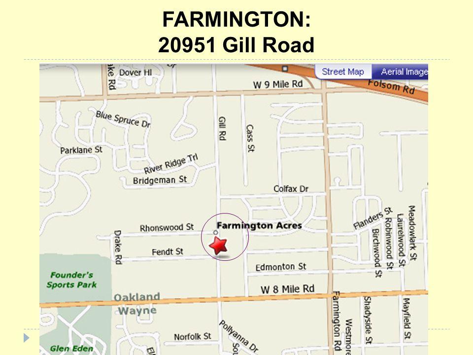 FARMINGTON: 20951 Gill Road SOURCE: