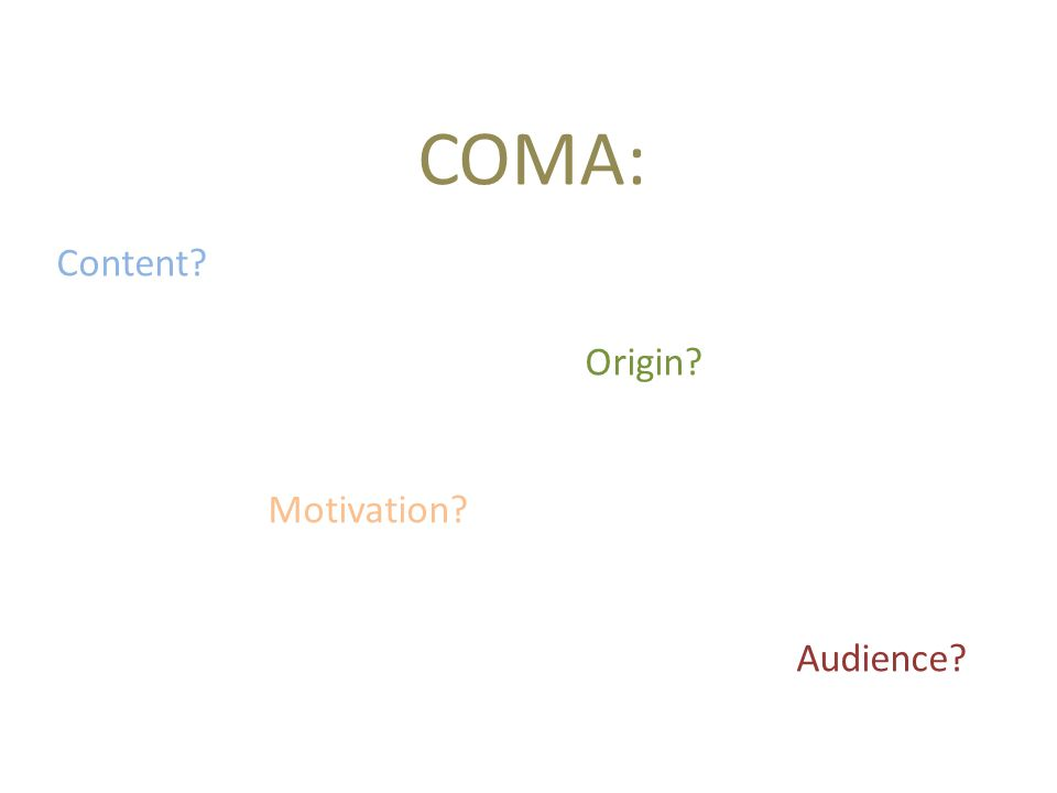 COMA: Content Origin Motivation Audience