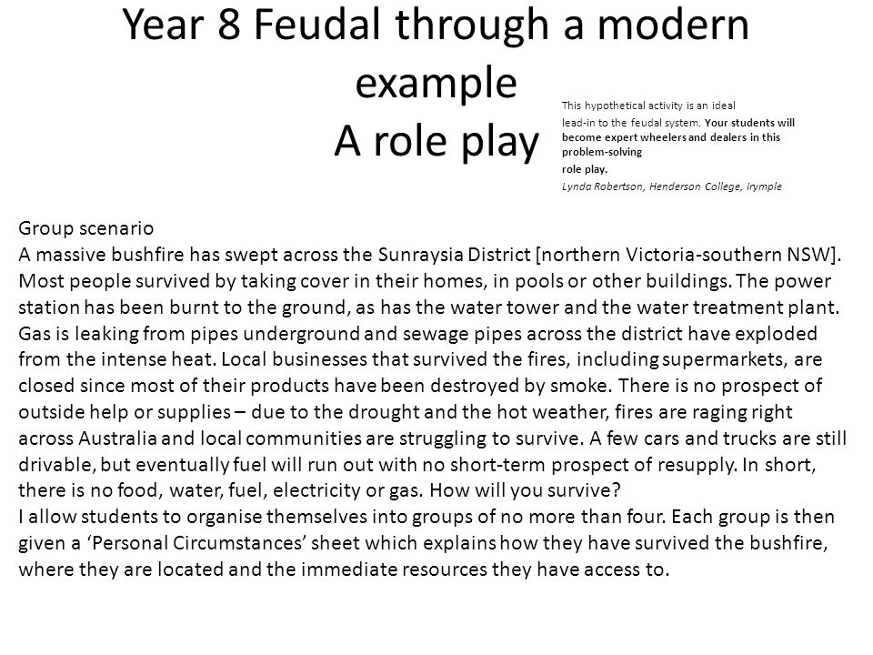 Year 8 Feudal through a modern example A role play