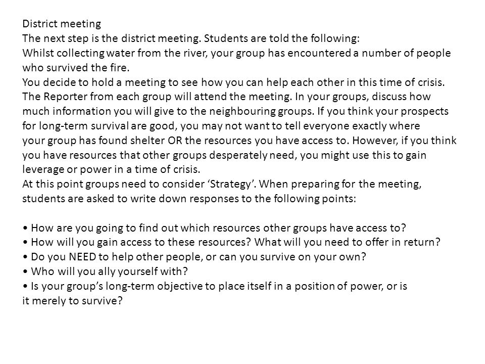 District meeting The next step is the district meeting. Students are told the following: