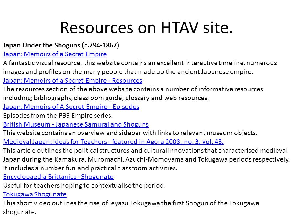 Resources on HTAV site. Japan Under the Shoguns (c.794-1867)