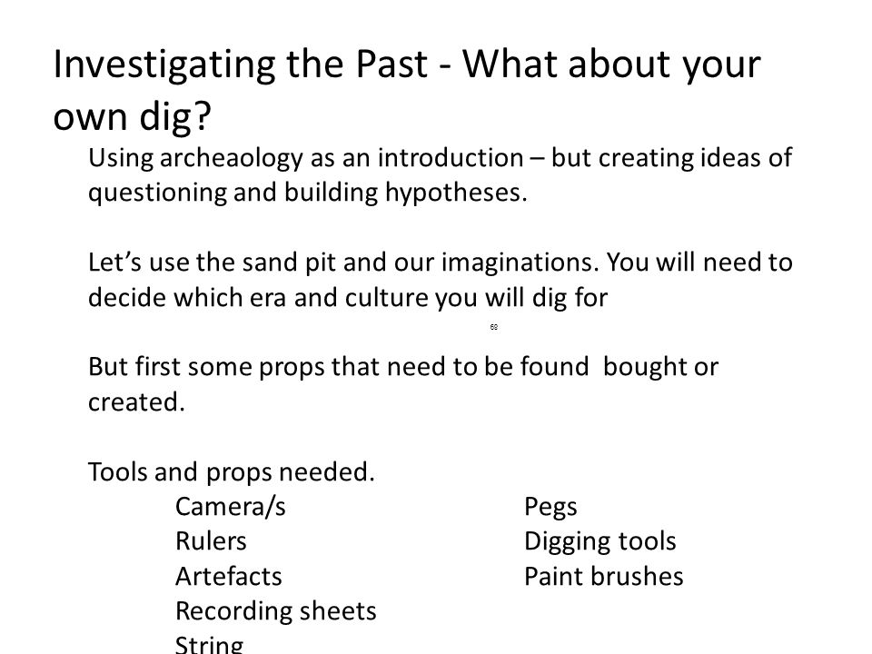 Investigating the Past - What about your own dig