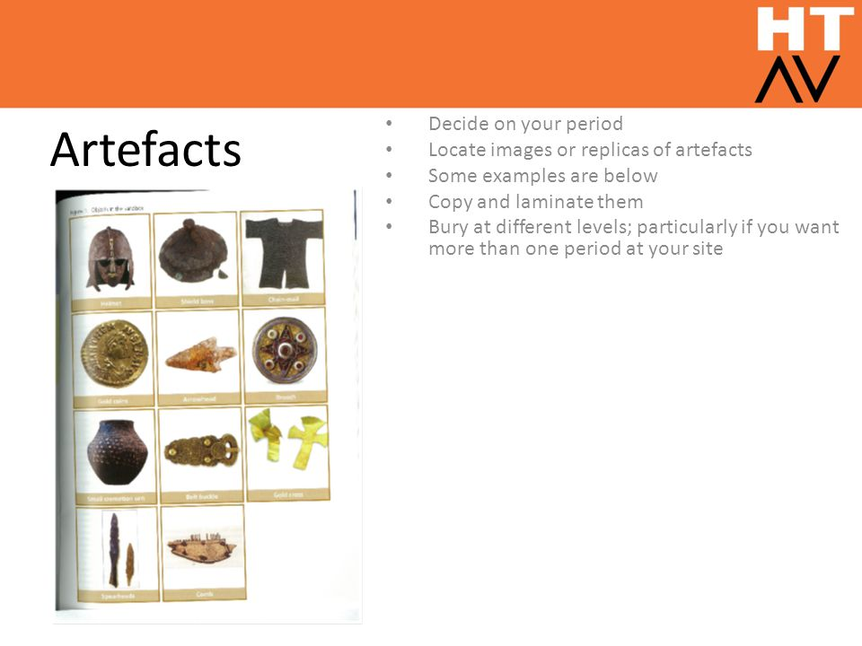 Artefacts Decide on your period Locate images or replicas of artefacts