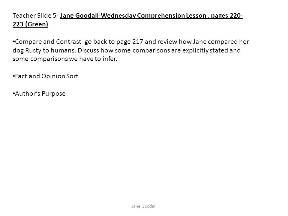 Teacher Slide 5- Jane Goodall-Wednesday Comprehension Lesson , pages 220-223 (Green)